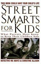 Street Smarts for Kids: What Parents Must Know to Keep Their Children Safe