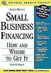 Small Business Financing: How and Where to Get It Business Owner's Toolkit seri
