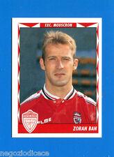 FOOTBALL 99 BELGIO Panini-Figurina -Sticker n. 289 - BAN - MOUSCRON -New