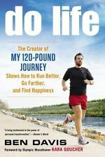 "Do Life: The Creator of ""My 120-Pound Journey"" Shows How to Run Better, Go"