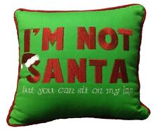 """I'm not Santa, but you can sit on my lap"" 10 x 10 Embroidered Holiday Pillow"