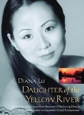 Daughter of the Yellow River: The Inspirational Journey of a Successful Global