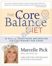 The Core Balance Diet : 28 Days to Boost Your Metabolism and Lose Weight for...