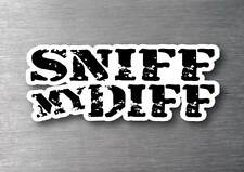 Sniff My Diff sticker 7yr water & fade proof vinyl  V8 race drag 4wd