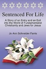 Sentenced for Life : A Story of an Entry and an Exit into the World of...