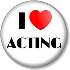 I Love / Heart ACTING 25mm Pin Button Badge The Arts Stage School Theatre Drama