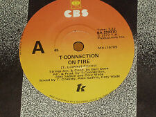 "T CONNECTION *RARE 7"" 45  ' ON FIRE ' 1978 MINT"