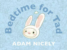 Bedtime for Tad, Adam Nicely, New Book