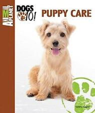 Animal Planet® Dogs 101, Puppy Care by Tammy Gagne (Hardcover, 2013)