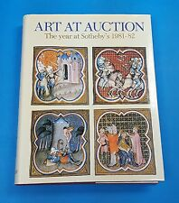 ART AT THE AUCTION: THE YEAR AT SOTHEBY'S 1981-82 by TIM AYERS ~ Hardcover w/ DJ