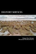 Delivery Services : 7 Steps To $70,000/Year by Douglas, Douglas Slain (2012,...