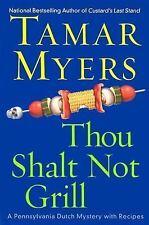 Pennsylvania Dutch Mystery: Thou Shalt Not Grill Bk. 12 by Tamar Myers (2004, Ha