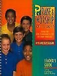 Praise & Worship: 4th and 5th Grade Leader's Guide - Old Tes Praise and Worship