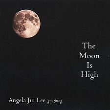 The Moon Is High * by Angela Jui Lee (CD, Jun-2001, T'ang Dragon Records)