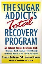 The Sugar Addict's Total Recovery Program