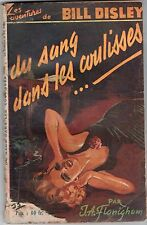 J.A FLANIGHAM ¤ BILL DISLEY ¤ DU SANG DANS LES COULISSES ¤ 1952 ED LUTECE