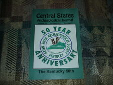 The Kentucky 50th Anniversary Central States Arch Journal Artifacts Arrowheads