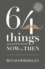 64 THINGS YOU NEED TO KNOW NOW FOR THEN : WH2-T : PBL613 : NEW BOOK
