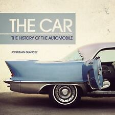 The Car: The History of the Automobile by Glancey, Jonathan