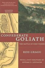 Confederate Goliath : The Battle of Fort Fisher by Rod Gragg (2006, Paperback)