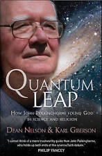 """""""Quantum Leap: How John Polkinghorne Found God in Science & Religion"""" Nelson &"""
