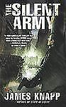 The Silent Army 2 by James Knapp (2010, Paperback)