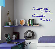 A MOMENT IN TIME CHANGED FOREVER Quote sticker decal vinyl wall art AMT6