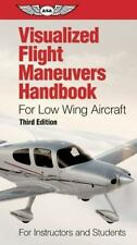 Visualized Flight Maneuvers Handbook for Low Wing Aircraft by ASA Test Prep Boa…