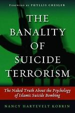 THE BANALITY OF SUICIDE TERRORISM  The Naked Truth about the Psychology of...