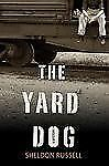 The Yard Dog: A Mystery (Hook Runyon Mysteries)