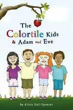 The Colortile Kids and Adam and Eve by Alicia Hall-Spencer (2008, Paperback)