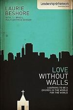 Love Without Walls: Learning to Be a Church In the World For the World (Leader..