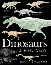 Dinosaurs: A Field Guide by Gregory S. Paul (Hardback, 2010)