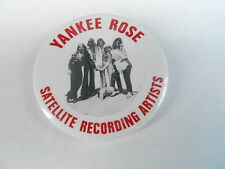 VINTAGE PROMO PINBACK BUTTON #96-033 - YANKEE ROSE SATELLITE RECORDING ARTISTS