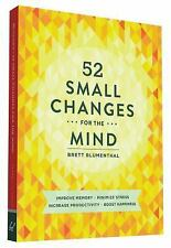 52 Small Changes for the Mind: Improve Memory  Minimize Stress  Increase Product