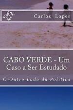 Cabo Verde - Um Caso a Estudar: Cabo Verde - Um Caso a Ser Estudado : O Outro...