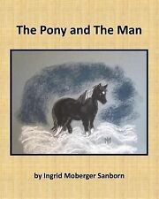 The Pony and the Man by Ingrid Sanborn (2015, Paperback)