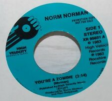 1983 NORM NORMAN YOU'RE A ZOMBIE & WHO ARE YOU HIGH VELOCITY 45 #XR95031 NM
