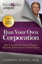 Run Your Own Corporation : How to Legally Operate and Properly Maintain Your...