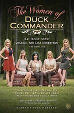 The Women of Duck Commander : Surprising Insights from the Women Behind the...