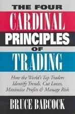 The Four Cardinal Principles of Trading: How the World's Top Traders Identify Tr