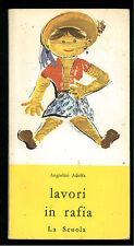 ANGIOLINI ADOLFA LAVORI IN RAFIA LA SCUOLA 1958 ATTIVITA D'ESPRESSIONE 4