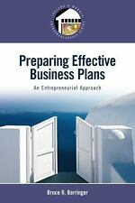 Preparing Effective Business Plans: An Entrepreneurial Approach by Barringer