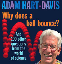 Why Does A Ball Bounce?: and 100 other questions from the world of science: And
