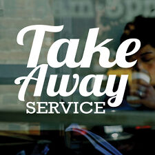 TAKE AWAY SERVICE- Vinyl Window Sticker Decal - Cafe, Business Signs SMALL