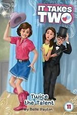 It Takes Two: Twice the Talent 11 by Belle Payton (2016, Hardcover)