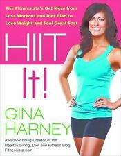 HIIT IT! (Fitnessista's Get More From Less Workout and Diet Plan to Lose Weight