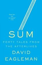 Sum: Forty Tales from the Afterlives by David Eagleman, (Paperback), Vintage , N