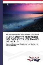 El Pensamiento Económico Del Doceañista José Manuel de Vadillo by González...