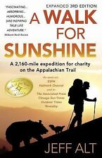 A Walk for Sunshine: A 2,160 Mile Expedition for Charity on the Appalachian Trai